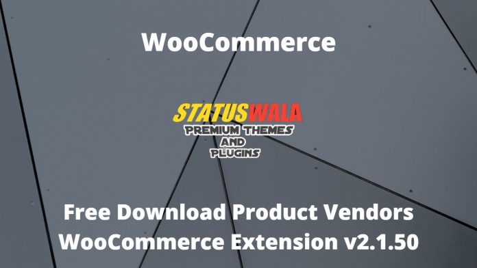 Free Download Product Vendors WooCommerce Extension v2.1.50
